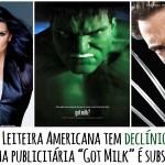 """Campanha publicitária """"Got Milk"""" é substituída devido ao declínio das vendas"""