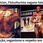 Fisiculturista vegano fala sobre musculação e respeito aos animais