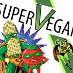 Super Veganismo e a parabenização dos veganos