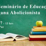 Seminário Brasileiro de educação Vegana acontece neste sábado (15)